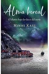 Alma boreal: El diario bajo las luces del norte (Bajo la Aurora Boreal nº 2) (Spanish Edition) Kindle Edition