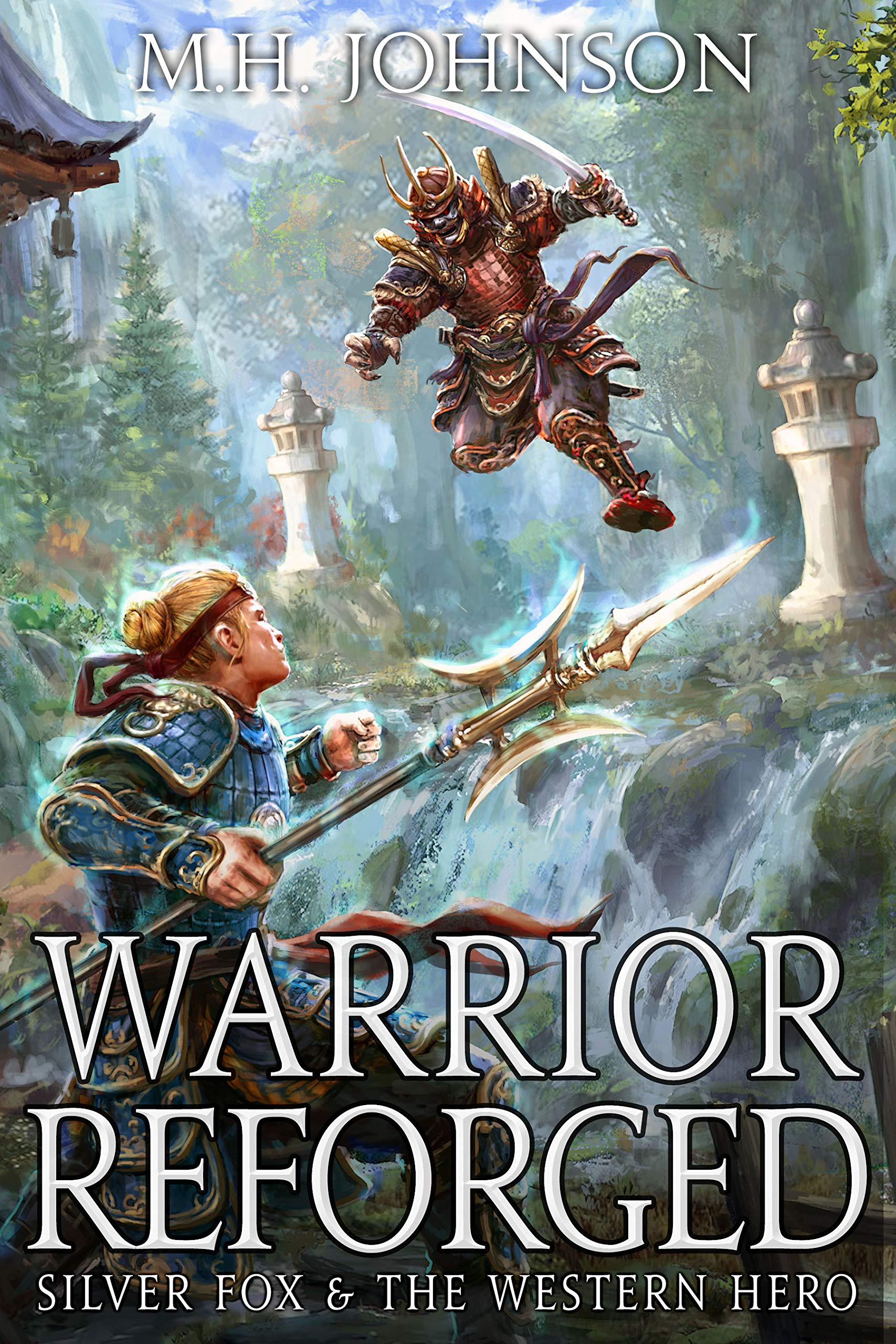 Silver Fox & The Western Hero: Warrior Reforged: A LitRPG/Wuxia Novel - Book 2