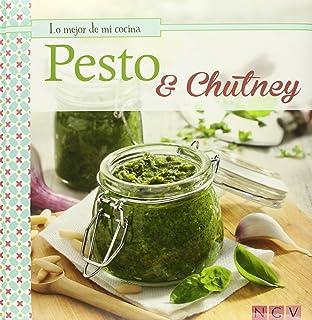 Pesto & Chutney. Lo Mejor De Mi Cocina