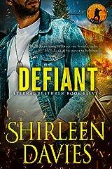 Defiant (Eternal Brethren Military Romantic Suspense Book 11) Kindle Edition