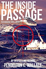 The Inside Passage: Ted Higuera Thriller #1 (Ted Higuera Series) Kindle Edition