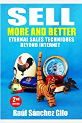 Sell More and Better: Eternal Sales Techniques beyond Internet Kindle Edition