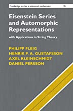 Eisenstein Series and Automorphic Representations: With Applications in String Theory (Cambridge Studies in Advanced Mathematics Book 176)