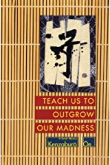 Teach Us to Outgrow Our Madness: 4 Short Novels Kindle Edition