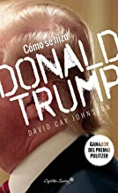 Cómo se hizo Donald Trump (Especiales) (Spanish Edition)