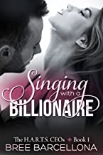 Singing with a Billionaire (The H.A.R.T.S CEOs Book 1)