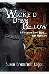 Wicked Down Below, A Short Story Kindle Edition