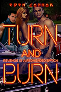 Turn & Burn: Revenge is a Red-Headed B*tch (The 'Cuda Confessions Book 2)