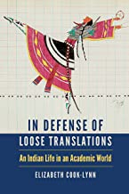 In Defense of Loose Translations: An Indian Life in an Academic World (American Indian Lives)