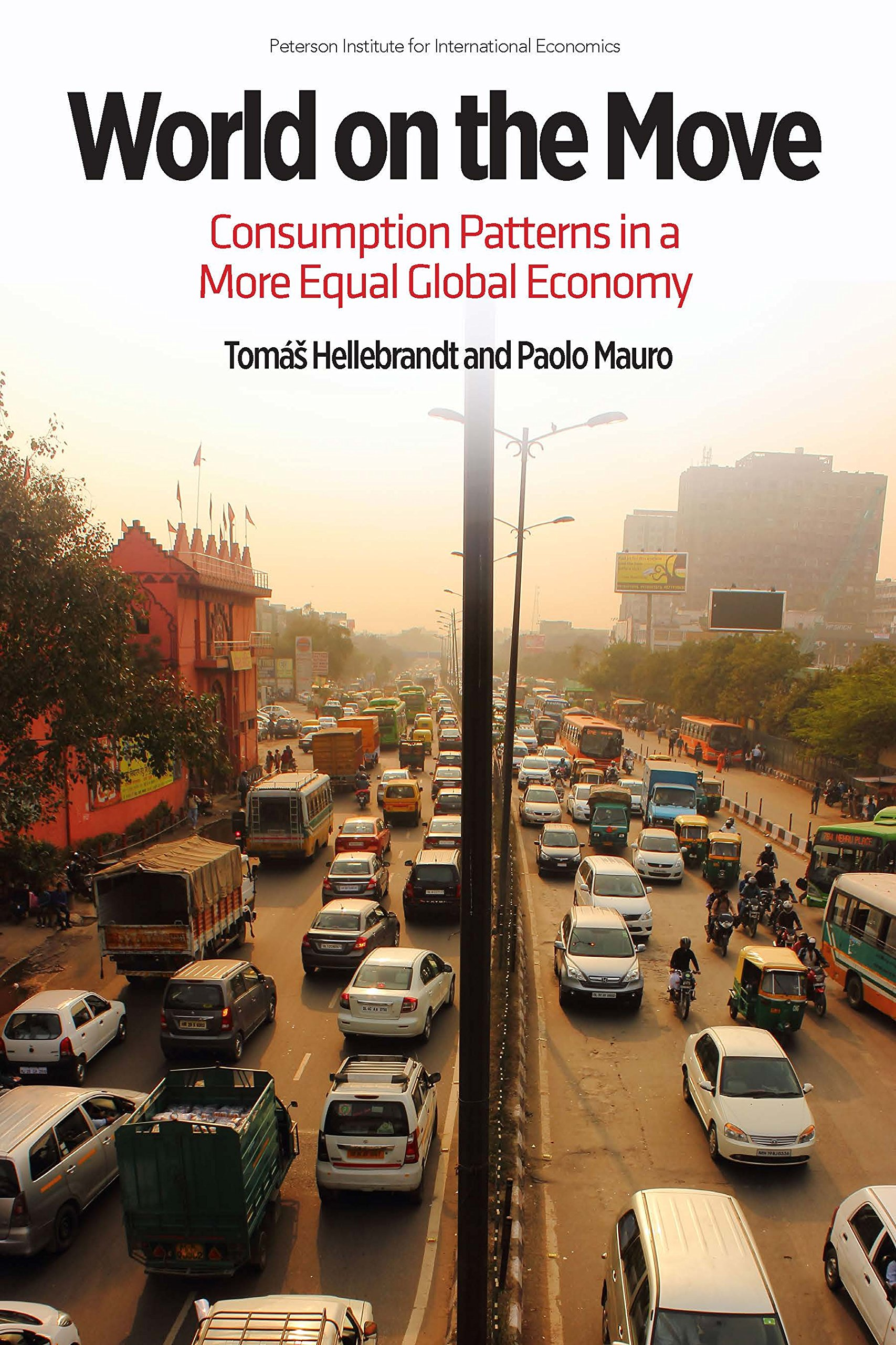 World on the Move: Consumption Patterns in a More Equal Global Economy (Policy Analyses in International Economics Book 105)