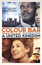 Colour Bar: The Triumph of Seretse Khama and His Nation