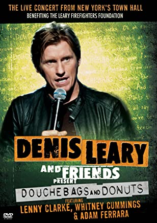 Denis Leary & Friends Present: Douchebags & Donuts