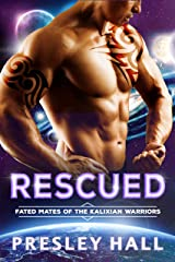 Rescued: A Sci-Fi Alien Romance (Fated Mates of the Kalixian Warriors Book 3) Kindle Edition