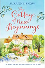 The Cottage of New Beginnings: The perfect cosy and feel-good romance to curl up with (Welcome to Thorndale Book 1) Kindle Edition