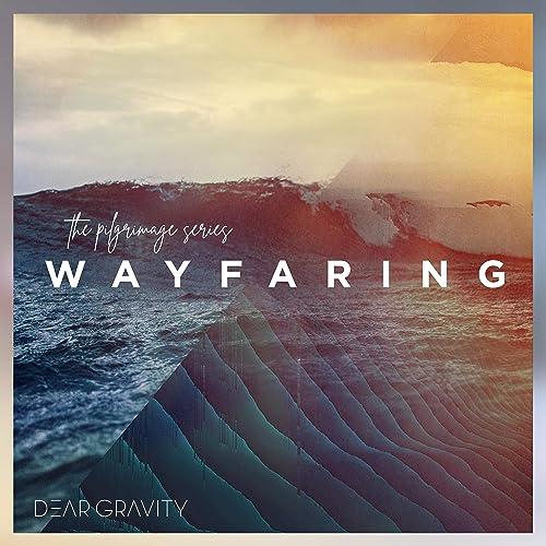 Dear Gravity - The Pilgrimage Series: Wayfaring (2019)