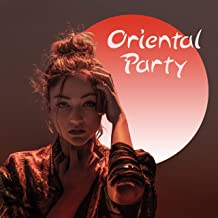 Oriental Party: Indian Chillout Music for Exotic Dances, Partying, Social Gatherings and Themed Parties