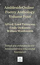 AmblesideOnline Poetry Anthology Volume Four: Alfred, Lord Tennyson, Emily Dickinson, William Wordsworth