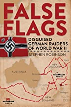 False Flags: Disguised German Raiders of World War II