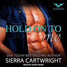 Hold On to Me: Hawkeye Series, Book 4