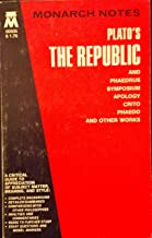 Monarch Notes on Plato's the Republic and Phaedrus; Symposium; Apology; Crito; and Other Works