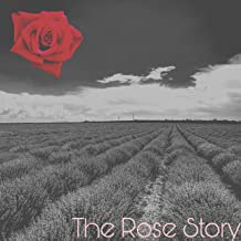 The Rose Story