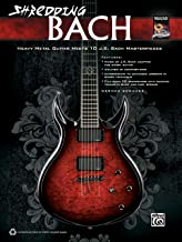Shredding Bach: Heavy Metal Guitar Meets 10 J. S. Bach Masterpieces, Book, CD & DVD (Shredding Styles) - 9780739092569