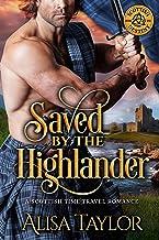 Saved by the Highlander: A Scottish Time Travel Romance (Scottish Destiny Book 1)