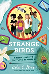 Strange Birds: A Field Guide to Ruffling Feathers Kindle Edition