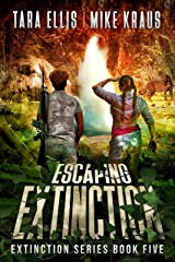 Escaping Extinction - The Extinction Series Book 5: A Thrilling Post-Apocalyptic Survival Series Kindle Edition