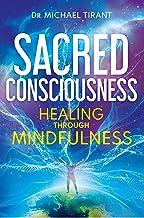 Sacred Consciousness: Healing through Mindfulness (English Edition)