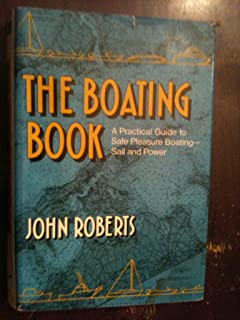 Boating Book: Practical Guide to Safe Pleasure Boating : Power and Sail