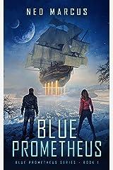Blue Prometheus (Blue Prometheus Series Book 1) Kindle Edition