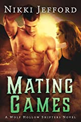 Mating Games (Wolf Hollow Shifters Book 2) Kindle Edition