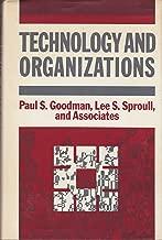 Technology and Organizations (Jossey Bass Business & Management Series)