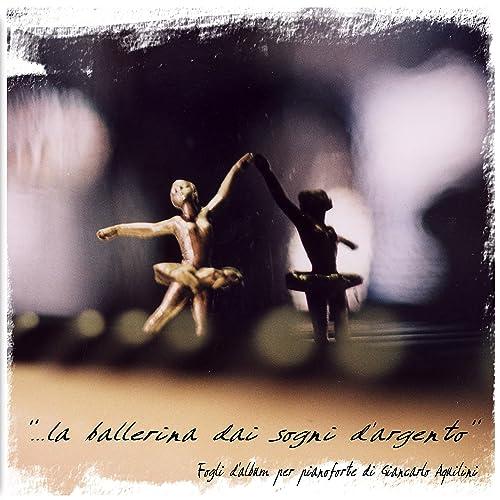 La Ballerina dai Sogni d'Argento by Giancarlo Aquilini on
