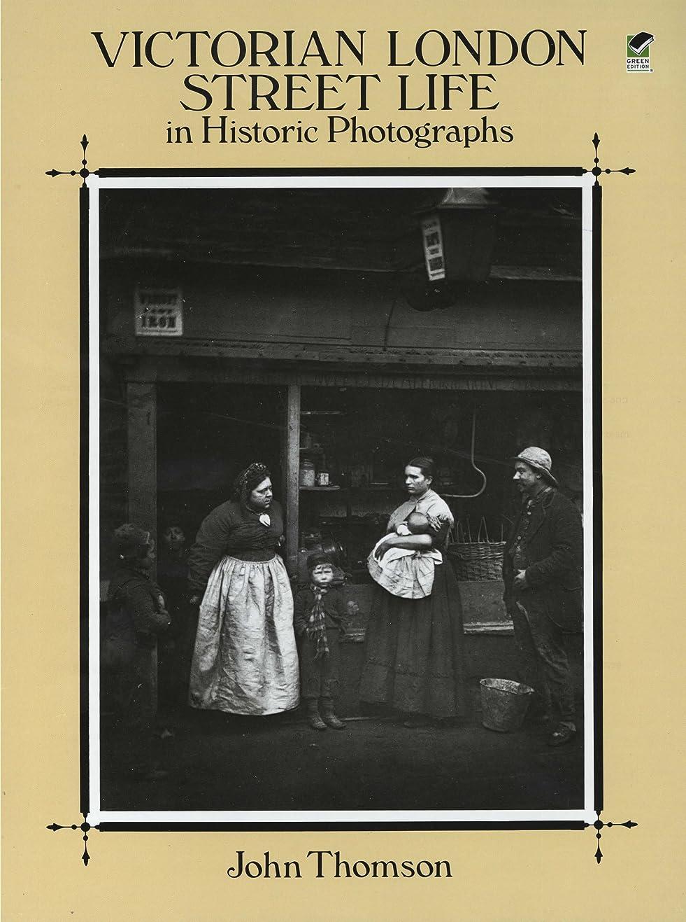 年申請者プレーヤーVictorian London Street Life in Historic Photographs (English Edition)