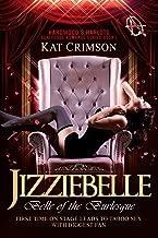 Jizziebelle: Belle of the Burlesque (Hardwood's Harlots Burlesque Romance Book 1)