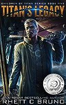 Titan's Legacy: A Science Fiction Thriller (Children of Titan Book 5)