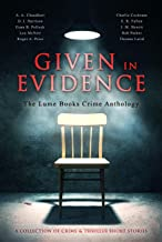 Given in Evidence: A Collection of Crime and Thriller Short Stories