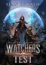 Watchers Test: A LitRPG Saga (Life in Exile Book 1)