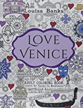 Love Venice Adult Coloring Book: Creative Art Therapy for Mindfulness