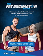 The Fat Decimator System: How to lose weight and keep it off