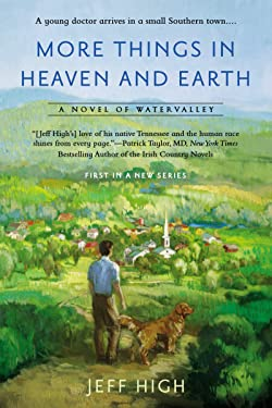 More Things In Heaven and Earth: A Novel of Watervalley (Watervalley Books Book 1)