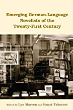 Emerging German-Language Novelists of the Twenty-First Century (Studies in German Literature Linguistics and Culture Book ...