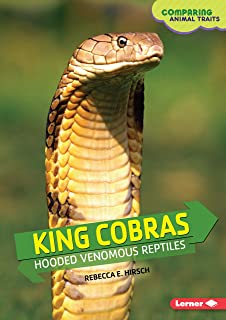 King Cobras: Hooded Venomous Reptiles (Comparing Animal Traits)