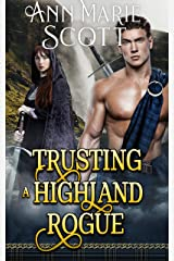 Trusting a Highland Rogue: A Steamy Scottish Medieval Historical Romance (Highlands' Formidable Warriors) Kindle Edition