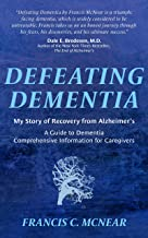 Defeating Dementia: My Recovery from Alzheimer's