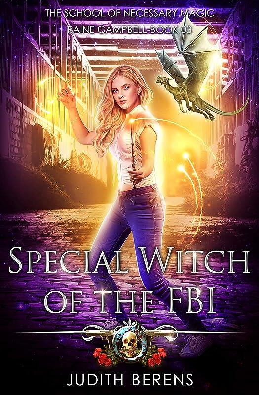 不承認飽和する合併症Special Witch Of The FBI: An Urban Fantasy Action Adventure (School of Necessary Magic Raine Campbell Book 3) (English Edition)