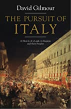 The Pursuit of Italy: A History of a Land, its Regions and their Peoples (English Edition)
