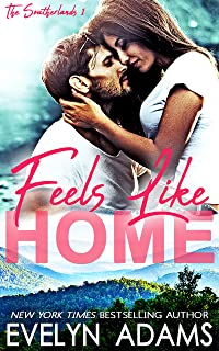 Feels Like Home: A Southerland Family Small Town Romance (The Southerlands Book 1)